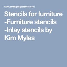 Stencils for furniture -Furniture stencils -Inlay stencils by Kim Myles Large Wall Stencil, Stencil Painting On Walls, Stencil Art, Stencil Designs, Distressed Furniture, Painted Furniture, Decoupage, Moroccan Stencil, Mandala Stencils