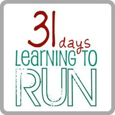 31 Days of Learning to Run.