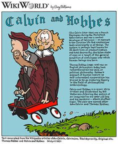 CALVIN AND HOBBES QUOTES — Wikiquote collection of quotations related to: Calvin and Hobbes by Bill Watterson