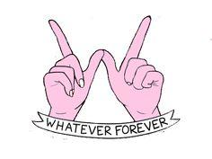 Whatever Forever...
