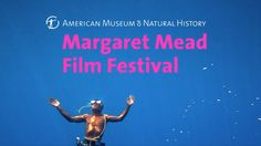 Fall at the Museum brings the best in international documentary: the annual Margaret Mead Film Festival, with filmmakers in attendance and special events fro. Margaret Mead, Documentary Film, Natural History, Film Festival, Festivals, Documentaries, Museum, American, Youtube