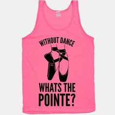 Without Dance Whats the Pointe lookhuman.com