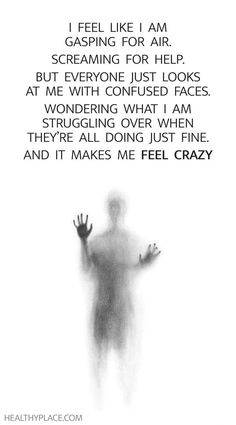 Mental illness quote - I feel like I am gasping for air. Screaming for help. But…