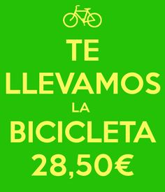 TE LLEVAMOS LA  BICICLETA 28,50€