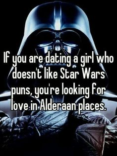 If you're dating ANYONE who doesn't like Star Wars they are obviously not worthy ! lol