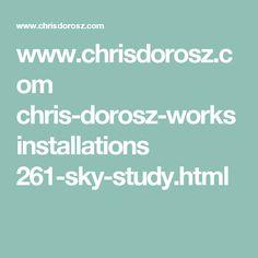 www.chrisdorosz.com chris-dorosz-works installations 261-sky-study.html