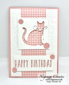 Hi I am Gez from Nigezza Creates, I am an independent Stampin Up Demonstrator. Hand Made Greeting Cards, Greeting Cards Handmade, Handmade Birthday Cards, Happy Birthday Cards, Happy Birthdays, Card Birthday, Sister Birthday, Diy Birthday, Animal Gato
