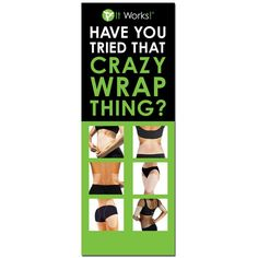 Have you tried that crazy wrap thing http yvetteespinoza myitworks