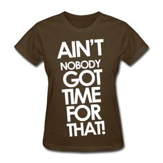 Sweet Brown - Ain't Nobody Got Time For That Women's T-Shirts