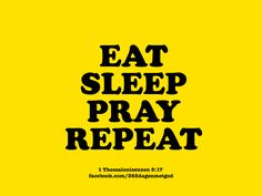 EAT SLEEP PRAY REPEAT