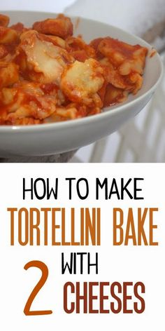 A Fine Feed: How to make tortellini bake with 2 cheeses