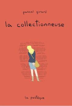 La collectionneuse / Pascal Girard