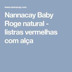 Nannacay  Baby Roge natural -  listras vermelhas com alça