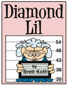 Diamond Lil by Brett Koth: Diamond Lil is a feisty 75-year-old widow living in Turkey Knuckle, Indiana, who doesn't suffer fools, or anyone else for that matter, gladly. Her interests include telling people what she really thinks, hot bingo and cold Schlitz. She also has a thing for Pat Sajak's butt. | http://gocomics.com/diamondlil | #comics #beer #grandma | © Creators Syndicate