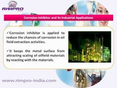 Find out the significance of oilfield chemicals in oil and gas industry. Learn about corrosion inhibitors and demulsifiers and its types. Know about why to buy oil field chemicals from http://www.rimpro-india.com