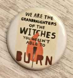 Granddaughters of the Witches | 1.25 inch pinback button | feminist | metoo | womens march