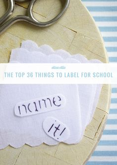 eliza ellis: THE TOP 36 THINGS TO LABEL FOR SCHOOL