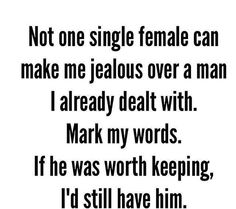 Exactly! None were worth keeping! I don't need liars, cheaters, or women beaters!