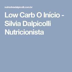 Low Carb O Início - Silvia Dalpicolli Nutricionista
