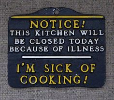 Kitchen Closed Due to Illness I'm Sick Of Cooking Yellow