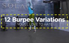 12 Burpee Variations You'll Love to Hate  https://www.womenshealthmag.com/fitness/burpee-variations