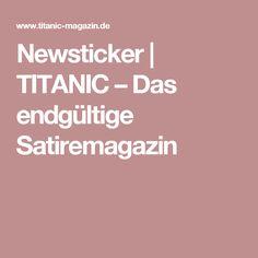 Newsticker   TITANIC – Das endgültige Satiremagazin