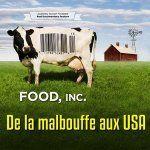 """""""FOOD,Inc"""" ou le crépuscule du modèle agro-politico-industriel"""