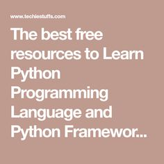 The best free resources to Learn Python Programming Language and Python Frameworks