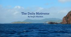 """You are not your defeats, you are not your victories. You are the person who can make a new choice in every moment.  Carry always a positive, unshakable vision within you. Feel the beauty of that vision as it leads you to make good things happen no matter what."" -Ralph Martson  The Daily Motivator - Unshakable vision http://greatday.com/motivate/170220.html"