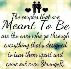 Couples that are meant to be quote via Carol's Country Sunshine on Facebook