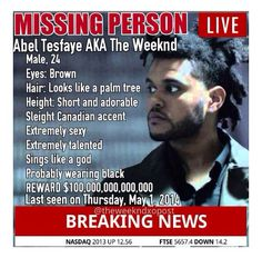 Missing: Abel Tesfaye a.k.a. The Weeknd