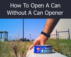 How To Open A Can Without A Can Opener...http://homestead-and-survival.com/how-to-open-a-can-without-a-can-opener/