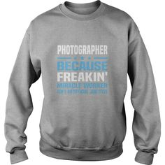 Photographer Shirts. Use the Search Bar on the top right corner to find the best one for you. Simply type the keyword (Name, age, job...)and hit Enter! | Best T-Shirts USA are very happy to make you beutiful - Shirts as unique as you are.