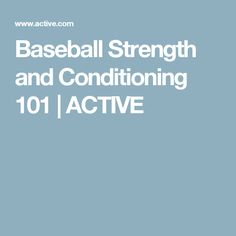 Baseball Strength and Conditioning 101 | ACTIVE