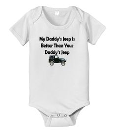 My Daddys jeep is better than your daddys Jeep baby infant bodysuit. $14.25, via Etsy.