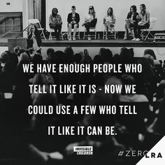 """""""We have enough people who tell it like is - now we could use a few who tell it like it can be."""" - Robert Orben"""
