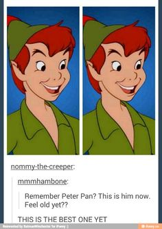 IM DYING OH MY HELP ME AND YOU KNOW IT'S PETER PAN SO THAT MAKES EVERYTHING EVEN BETTER.