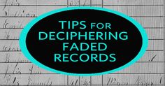 Tricks to Reading Faded Old Records - Family Tree Magazine