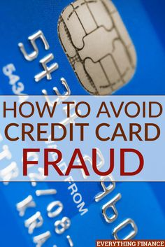 6 Ways to Avoid Becoming a Target of Credit Card Fraud by Kayla for Everything Finance