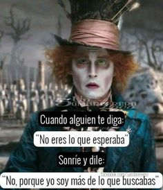 Mr Wonderful, Motivational Phrases, Inspirational Quotes, Sad Love, Spanish Quotes, Johnny Depp, Harley Quinn, Love Quotes, Bright Quotes