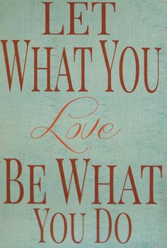 'Let What You Love' Wall Sign - Someday, someday....