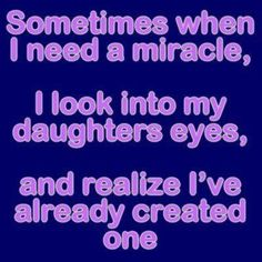 You are my miracle Salma! Love you so much! :)