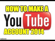 Here's an easy to understand How To Make A YouTube Account 2014 video . #ilovetobeselling