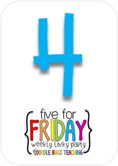 Teaching Fourth: Five For a Fabulous Friday!