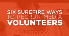 TCP-Six_Ways_Recruit_Media_Volunteers.  I think their strategies would work in any area of church ministry.