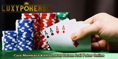 Luxypoker99 ingin memberikan beberapa cara membaca kartu lawan dalam permainan judi poker online uang asli agar anda bisa menang dalam bermain poker online.