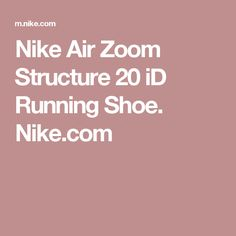 size 40 10f2f b70be Nike Air Zoom Structure 20 iD Running Shoe. Nike.com