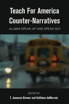 Teach For America Counter-Narratives: Alumni Speak Up and Speak Out (Black Studies and Critical Thinking) by T. Jameson Brewer
