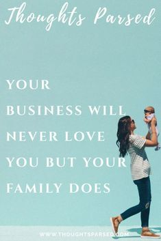 Your Business Will Never Love You, But Your Family Does
