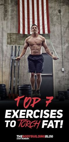 Check out the Top 7 Exercises to Torch Body Fat! #fitness #gym #exercise #workout